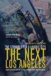 The Next Los Angeles: The Struggle for a Livable City, Updated with a New Preface - Robert Gottlieb