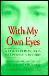 With My Own Eyes: A Lakota Woman Tells Her People's History - Susan B. Bettelyoun, Josephine Waggoner, Emily Levine