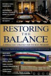 Restoring the Balance: A Middle East Strategy for the Next President - Richard N. Haass