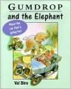 Gumdrop And The Elephant - Val Biro