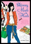 Skinny Meals in Heels: Prep-Ahead, Figure-Friendly Dishes for the Busy Home Chef - Jennifer Joyce