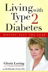 Living with Type 2 Diabetes: Moving Past the Fear - Gloria Loring, Timothy Gray