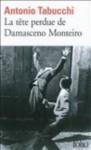 La Tête Perdue De Damasceno Monteiro - Antonio Tabucchi, Bernard Comment