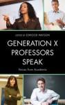 Generation X Professors Speak: Voices from Academia - Elwood Watson