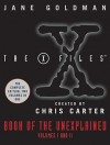 X-Files Book of the Unexplained: Volumes 1 and 2 - Jane Goldman