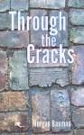 Through the Cracks - Morgan Bauman