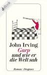 Garp und wie er die Welt sah (German Edition) - John Irving, Jürgen Abel