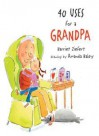 40 Uses for a Grandpa - Harriet Ziefert