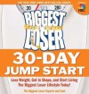 The Biggest Loser 30 Day Jump Start - cheryl fosberg, Melissa Roberson, Cheryl Forberg, Lisa Wheeler