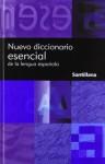 Nuevo Diccionario Esencial de La Lengua Espanola (Reference) - Santillana