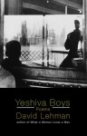 Yeshiva Boys: Poems - David Lehman