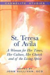 St. Teresa of Avila: A Woman for Her Times, Her Culture, Her Church and of the Living Spirit - Susan Muto, Sonya Quitslund, John Sullivan