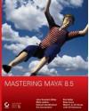 Mastering Maya 8.5 [With CDROM] - John L. Kundert-Gibbs, Dariush Derakhshani, Mick Larkins