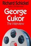 George Cukor: The Interview - Richard Schickel