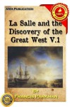 La Salle and the Discovery of the Great West Vol.1 - Francis Parkman