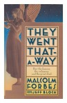 They Went That-A-Way: How the Famous, the Infamous and the Great Died - Malcolm S. Forbes, Jeff Bloch