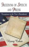 Freedom of Speech and Press: Exceptions to the First Amendment - Henry Cohen