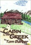 The Cabin by the Creek - Tom Barber