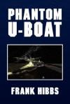 Phantom U-Boat - Frank Hibbs