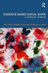 Evidence-Based Social Work: A Critical Stance - Mel Gray, Stephen A. Webb, Debbie Plath