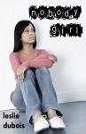 Nobody Girl - Leslie DuBois