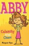 Abby: Calamity and Chaos - Margaret Ryan