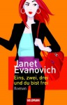 Eins, zwei, drei und du bist frei - Janet Evanovich