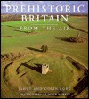 Prehistoric Britain from the Air - Janet Bord
