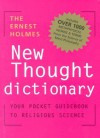 The Ernest Holmes Dictionary of New Thought: Your Pocket Guidebook to Religious Science - Ernest Holmes