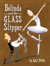 Belinda and the Glass Slipper - Amy Young