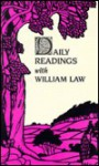 Daily Readings with William Law - William Law, Robert Llewelyn