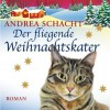 Der fliegende Weihnachtskater - Andrea Schacht, Nadine Nollau