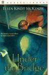 Under the Bridge - Ellen Kindt McKenzie, Wayne McLoughlin