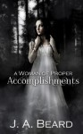 A Woman of Proper Accomplishments - J.A. Beard
