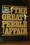The Great Pebble Affair - James Grady