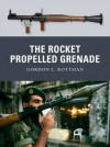 The Rocket Propelled Grenade - Gordon L. Rottman, Ramiro Bujeiro, Tony Bryan