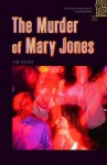 Oxford Bookworms Playscripts: Stage 1: 400 Headwords the Murder of Mary Jones - Tim Vicary, Clare West