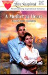 A Mother at Heart - Carolyne Aarsen
