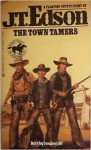 The Town Tamers - J.T. Edson