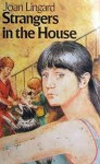 Strangers in the House - Joan Lingard