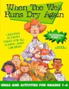 When the Well Runs Dry Again: Ideas and Activities for Grades 1-6 - Kenneth L. Barker