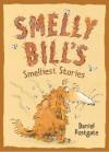 Smelly Bill's Smelliest Stories - Daniel Postgate