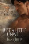Just a Little Unwell - Iyana Jenna