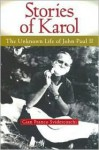 Stories Of Karol: The Unknown Life Of John Paul Ii - Gian Franco Svidercoschi