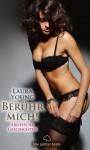 Berühr mich! Erotische Geschichten: Sex, Leidenschaft, Erotik und Lust (German Edition) - Laura Young