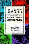 Gangs: A Handbook For Community Awareness - Rick Landre, Michael Miller
