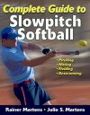 Complete Guide to Slowpitch Softball: [Kindle Edition with Audio/Video] - Rainer Martens