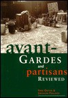 Avant-Gardes and Partisans Reviewed - Fred Orton, Griselda Pollock