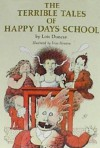 The Terrible Tales of Happy Days School - Lois Duncan, Friso Henstra