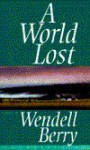 A World Lost - Wendell Berry